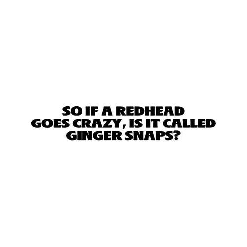 Redhead Ginger Snaps Quote Vinyl Sticker