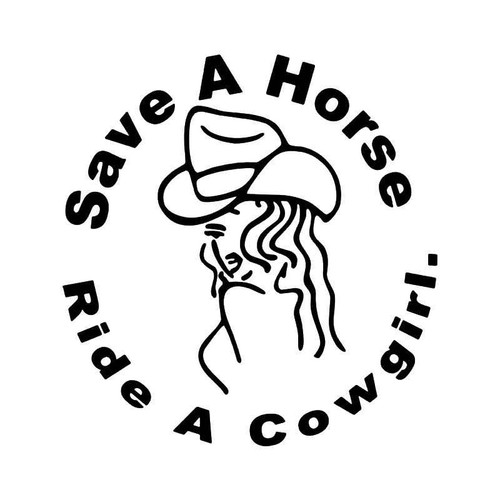 Save Horse Ride Cowgirl Funny Vinyl Sticker