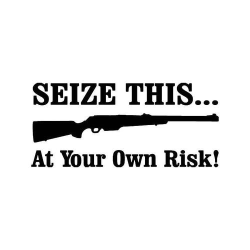 Seize At Own Risk Gun Vinyl Sticker