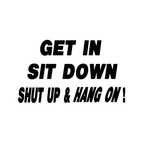 Shut Up Hang On Funny Vinyl Sticker