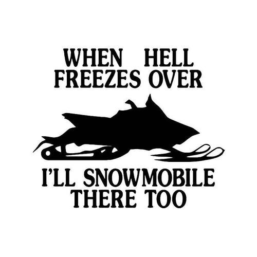 Snowmobile Hell Freezes Vinyl Sticker