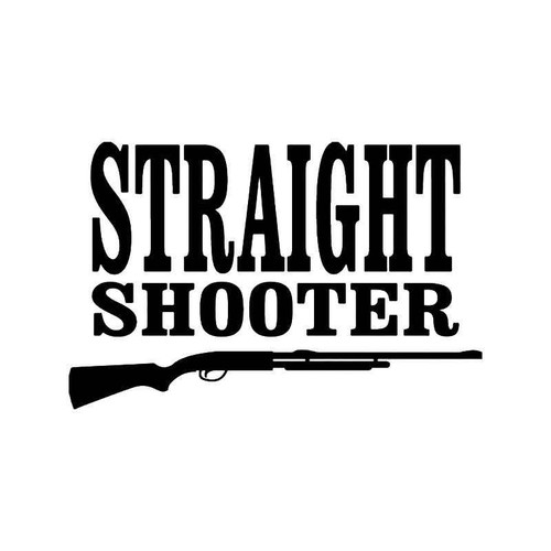 Straight Shooter Shotgun Vinyl Sticker