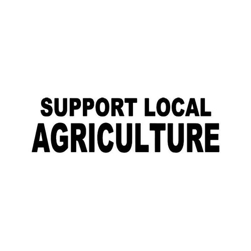 Support Local Agriculture Vinyl Sticker
