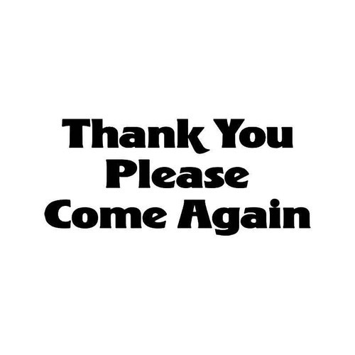 Thank You Come Again Sign Vinyl Sticker