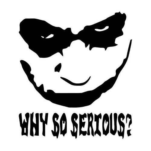 The Joker Why So Serious 3 Vinyl Sticker