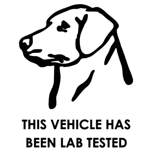 This Vehicle Has Been Lab Tested Labrador Dog Vinyl Sticker