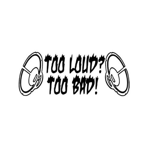 Too Loud Bad Speakers Vinyl Sticker