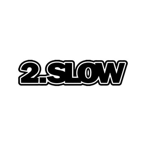 Too Slow Jdm Japanese Vinyl Sticker