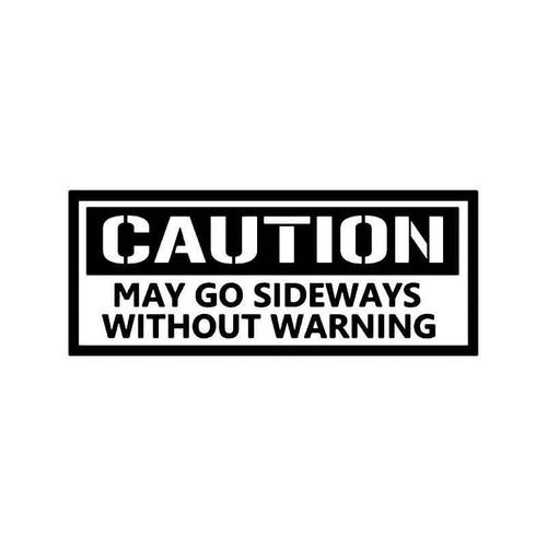 Warning May Go Sideways Jdm Japanese Vinyl Sticker