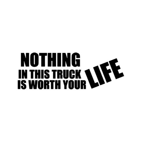 Warning Nothing In Worth Your Life Vinyl Sticker