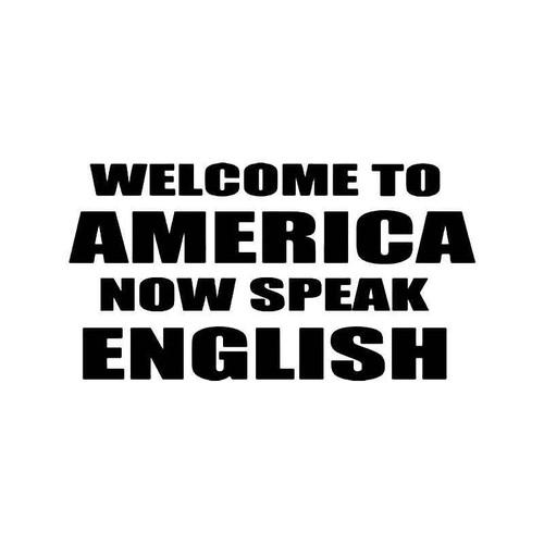 Welcome To America Speak English Vinyl Sticker