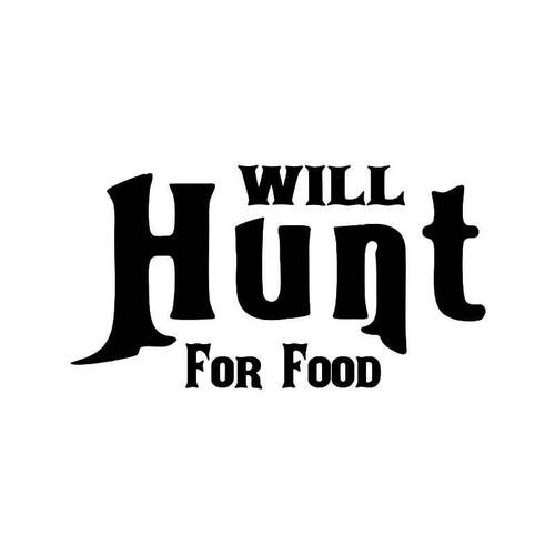 Will Hunt For Food Vinyl Sticker