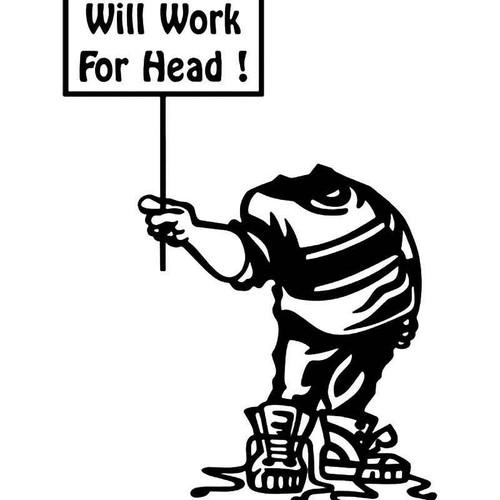 Will Work For Head Sex Funny Vinyl Sticker