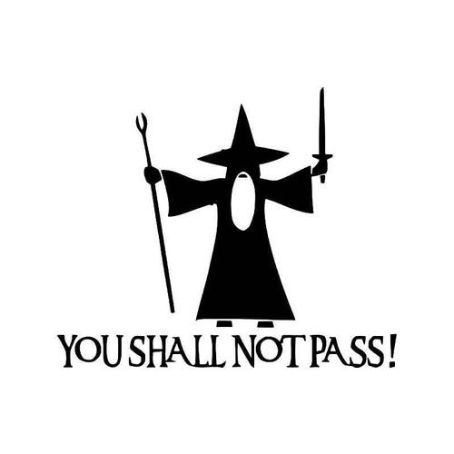 You Shall Not Pass Gandalf 1 Vinyl Sticker