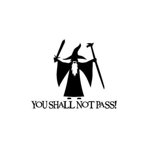 You Shall Not Pass Gandalf 2 Vinyl Sticker