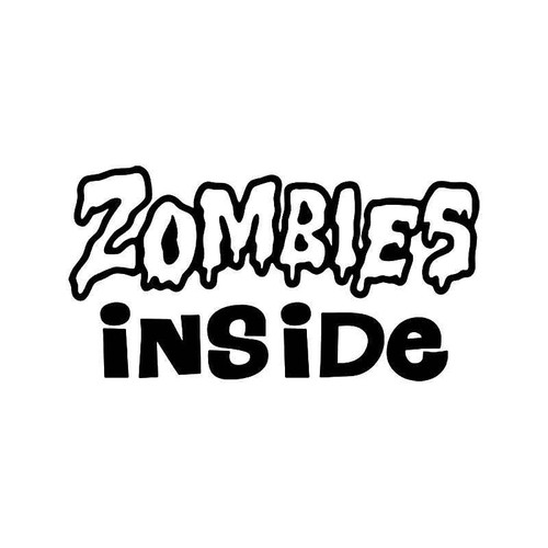 Zombies Inside Vinyl Sticker