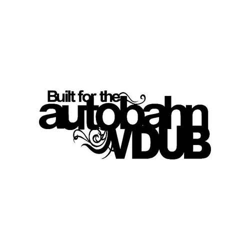 Built For The Autobahn Vw Jdm Vw S Decal