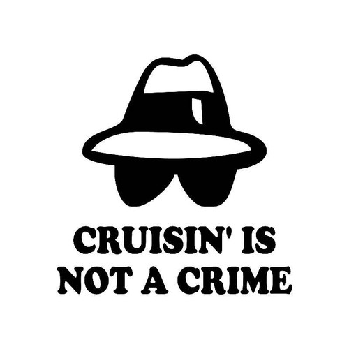 Cruisin Is Not A Crime Jdm Jdm S Decal