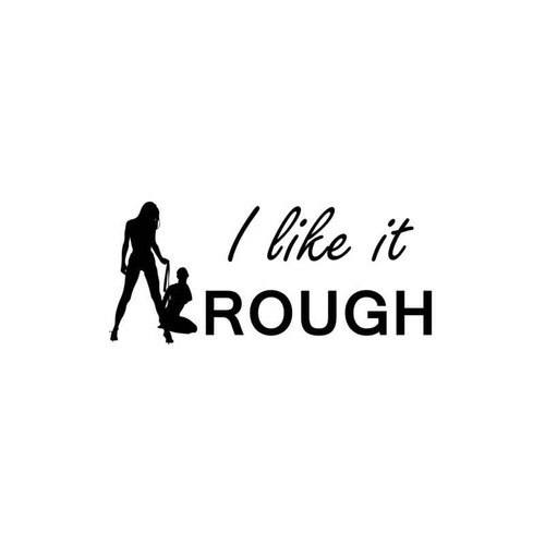 Sexy Hot Women Girl Adult Pinup Like It Rough Decal