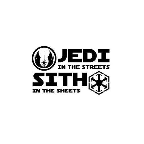 Star Wars Jedi In The Streets Sith In The Sheets Decal