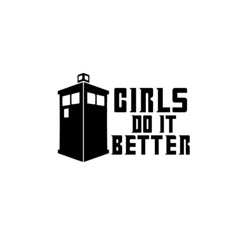 Doctor Who Tardis Girls Do It Better Decal