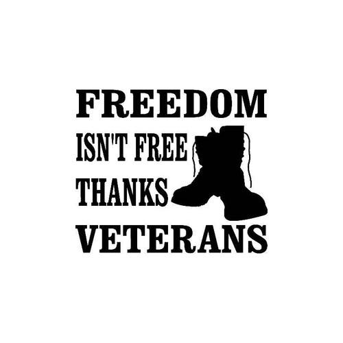 Freedom Isn'T Free Thanks Veterans Decal