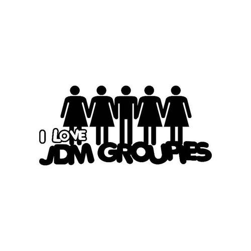 I Love Jdm Groupies Jdm Jdm S Decal