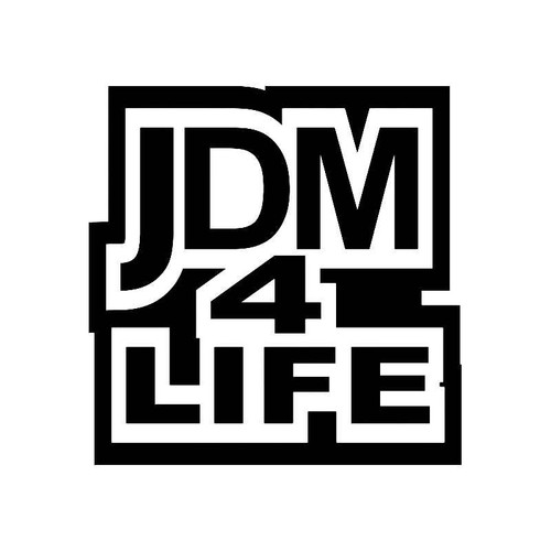 Jdm 4 Life Jdm Jdm S Decal