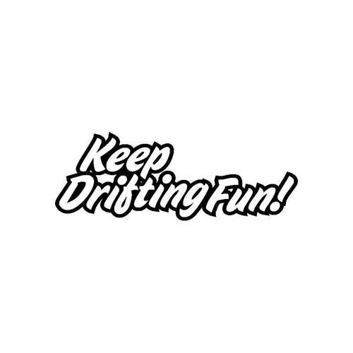 Keep Drifting Fun Jdm Jdm S Decal