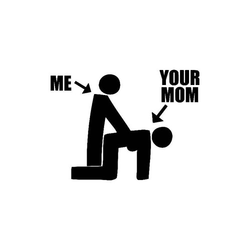 Me Your Mom Decal