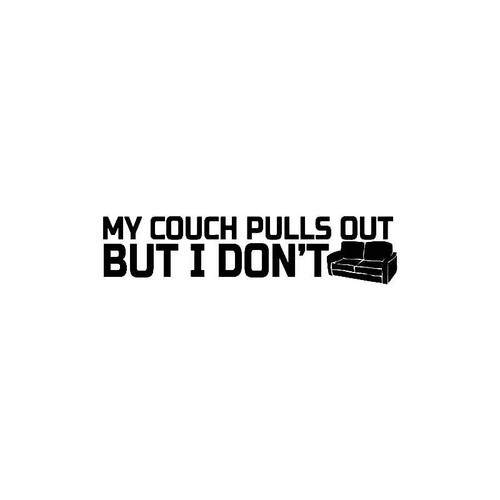 My Couch Pulls Out Decal