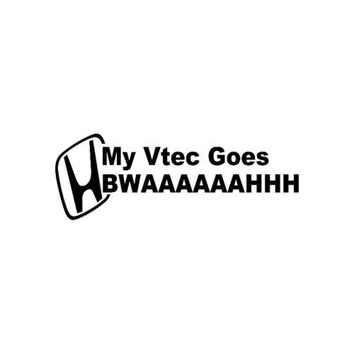 My Vtec Goes Bwaaaaaahhh Jdm Jdm S Decal