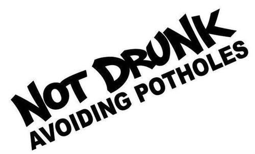 Not Drunk Avoiding Potholes