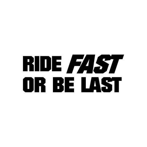 Ride Fast Or Be Last Jdm Jdm S Decal