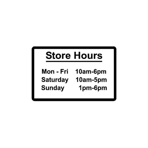 Store Hours 2 Decal