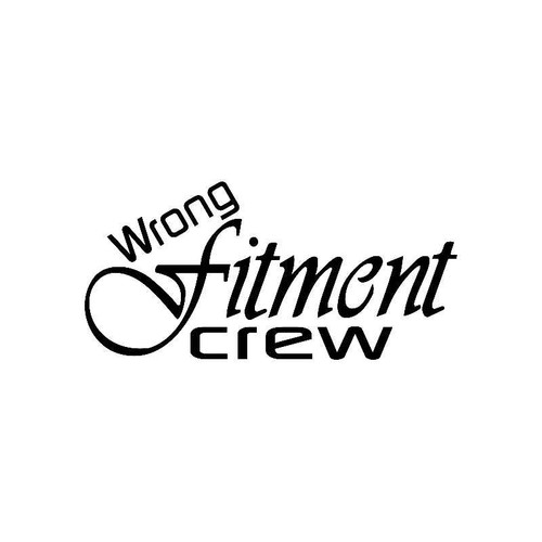 Wrong Fitment Crew Jdm Jdm S Decal