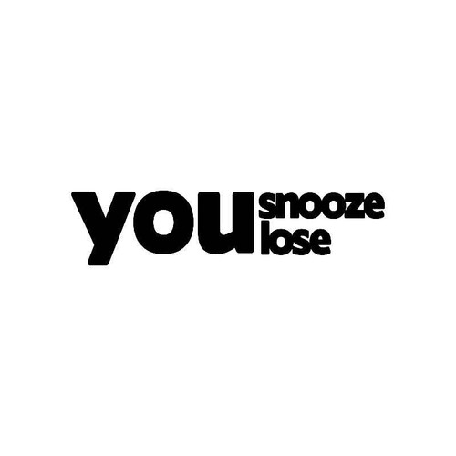 You Snooze You Lose Jdm Jdm S Decal