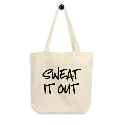 Eco Tote Bag : Sweat It Out