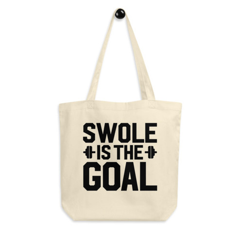 Eco Tote Bag : Swole Is The Goal