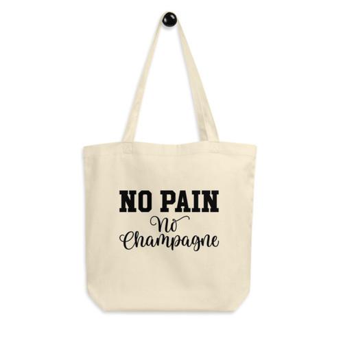 Eco Tote Bag : No Pain No Champagne
