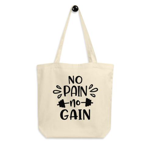 Eco Tote Bag : No Pain No Gain