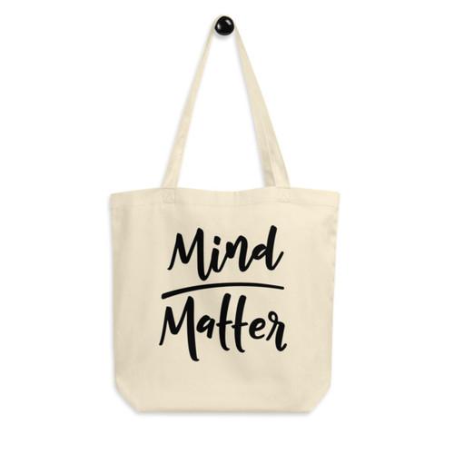 Eco Tote Bag : Mind over Matter