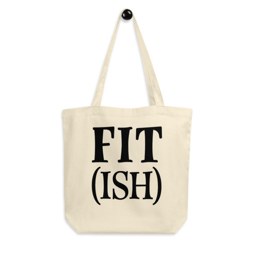 Eco Tote Bag : FIT (ISH)