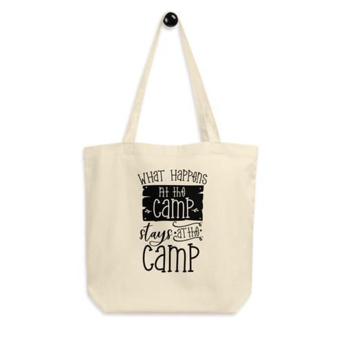Eco Tote Bag : What Happens at the Camp, Stays at the Camp