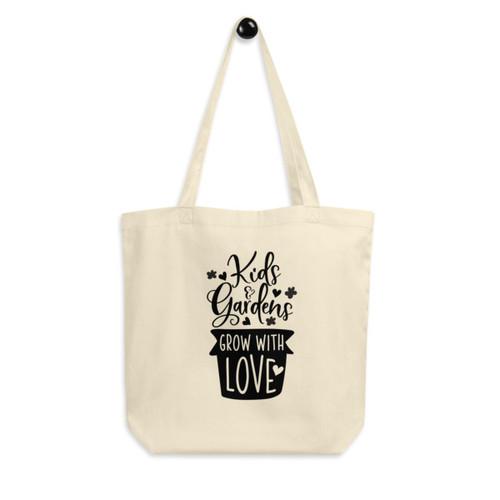 Eco Tote Bag : Kids & Gardens Grow With Love