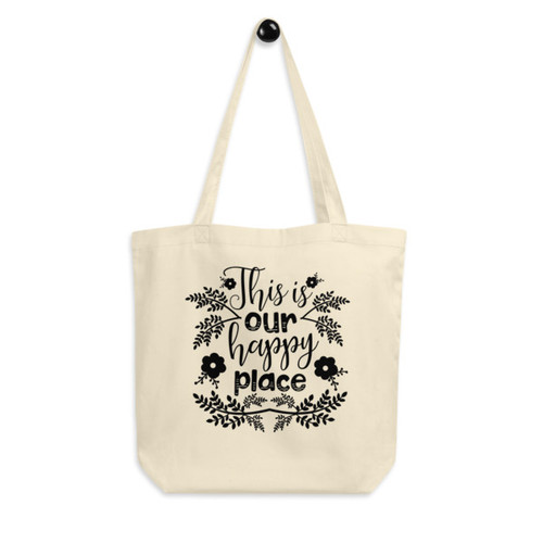 Eco Tote Bag : This Is Our Happy Place