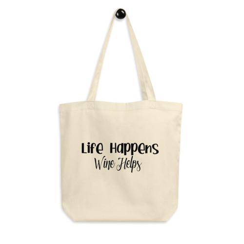 Eco Tote Bag : Life Happens, Wine Helps