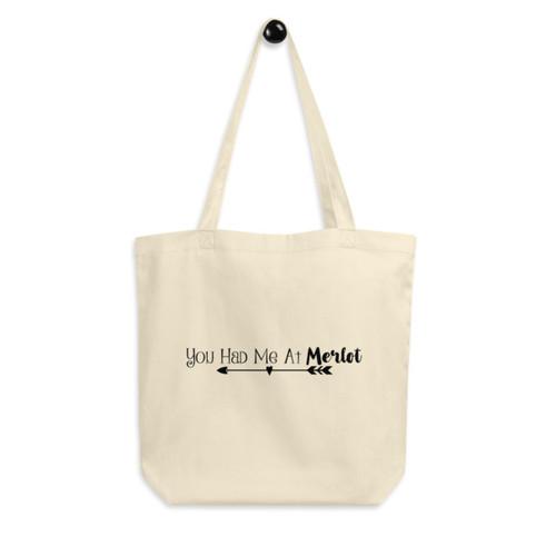 Eco Tote Bag : You Had Me At Merlot