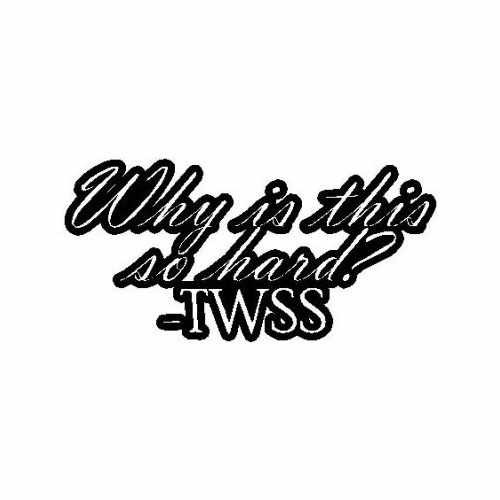 Saying Twss Why Is This So Hard  Vinyl Decal Sticker  Size option will determine the size from the longest side Industry standard high performance calendared vinyl film Cut from Oracle 651 2.5 mil Outdoor durability is 7 years Glossy surface finish