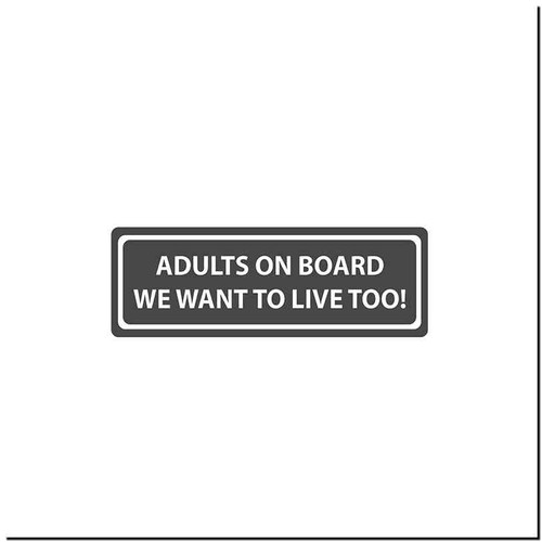 Adults On Board Vinyl Decal Sticker Size option will determine the size from the longest side Industry standard high performance calendared vinyl film Cut from Oracle 651 2.5 mil Outdoor durability is 7 years Glossy surface finish